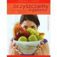 Książki kulinarne i przepisy, Oczyszczamy organizm (opr. miękka)