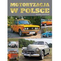Albumy, MOTORYZACJA W POLSCE - Opracowanie zbiorowe DARMOWA DOSTAWA KIOSK RUCHU
