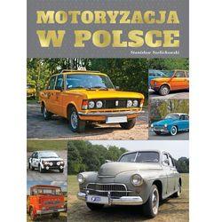 MOTORYZACJA W POLSCE - Opracowanie zbiorowe DARMOWA DOSTAWA KIOSK RUCHU
