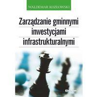 Leksykony techniczne, Zarządzanie gminnymi inwestycjami infrastrukturalnymi (opr. miękka)