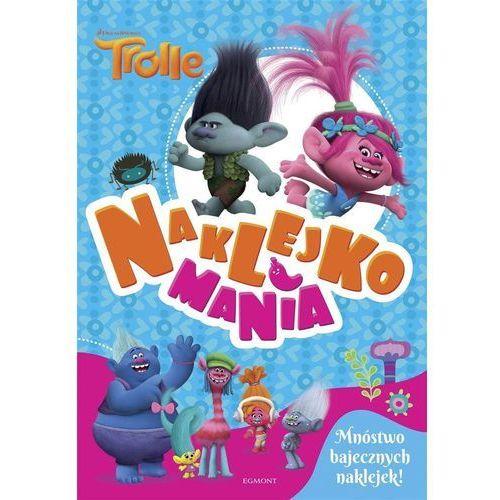 Książki dla dzieci, Trolle. Naklejkomania (opr. miękka)
