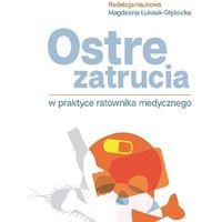 E-booki, Ostre zatrucia w praktyce ratownika medycznego - Magdalena Łukasik-Głębocka (MOBI)
