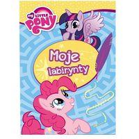 Bajki, My Little Pony. Moje labirynty. SIL-201 Praca zbiorowa