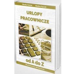 Urlopy pracownicze od a do z - monika frączek, monika cieślak (opr. broszurowa)