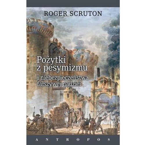 Politologia, Pożytki z pesymizmu i niebezpieczeństwa fałszywej nadziei (opr. miękka)