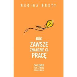 Bóg zawsze znajdzie ci pracę - Regina Brett