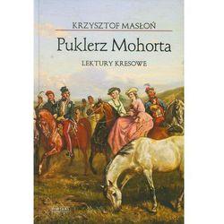 Puklerz Mohorta. Lektury kresowe (opr. twarda)