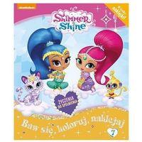 Książki dla dzieci, Shimmer and Shine Baw się, koloruj, naklejaj T.7 - Praca zbiorowa (opr. broszurowa)