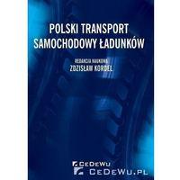 Biblioteka biznesu, Polski transport samochodowy ładunków - Zdzisław Kordel (opr. miękka)