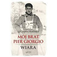 Biografie i wspomnienia, Mój brat Pier Giorgio - Wysyłka od 3,99 - porównuj ceny z wysyłką (opr. miękka)