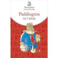 Książki dla dzieci, Paddington tu i teraz - Michael Bond (opr. twarda)