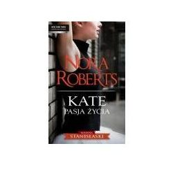 Kate. Pasja życia - Nora Roberts