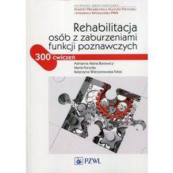 Rehabilitacja osób z zaburzeniami funkcji poznawczych - Wysyłka od 3,99 - porównuj ceny z wysyłką (opr. miękka)