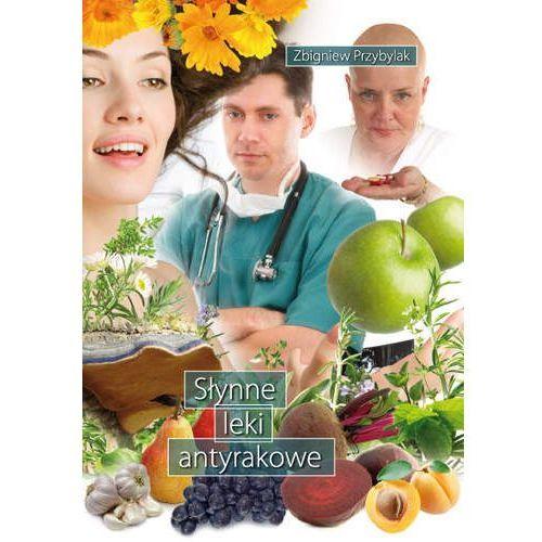 Książki medyczne, Słynne leki antyrakowe (opr. broszurowa)