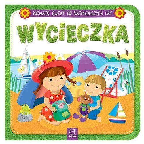 Książki dla dzieci, WYCIECZKA POZNAJĘ ŚWIAT OD NAJMŁODSZYCH LAT - Opracowanie zbiorowe OD 24,99zł DARMOWA DOSTAWA KIOSK RUCHU (opr. kartonowa)