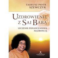 Senniki, wróżby, numerologia i horoskopy, UZDROWIENIE Z SAI BABĄ (opr. broszurowa)
