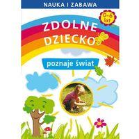 Książki dla dzieci, Zdolne dziecko poznaje świat 0-6 lat (opr. broszurowa)