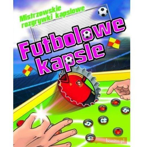Książki dla dzieci, Futbolowe kapsle. Mistrzowskie rozgrywki kapslowe (opr. broszurowa)