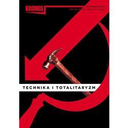 Kronos 3/2014 TECHNIKA I TOTALITARYZM. Darmowy odbiór w niemal 100 księgarniach!