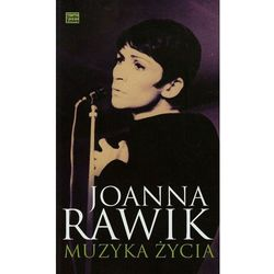 Muzyka życia - Joanna Rawik (opr. miękka)