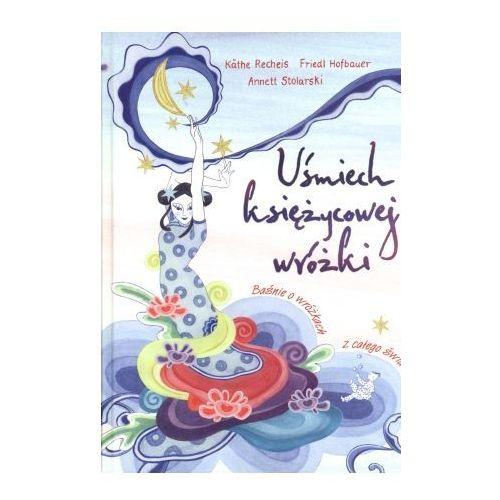 Książki dla dzieci, Uśmiech księżycowej wróżki. Baśnie o wróżkach z całego świata. (opr. twarda)