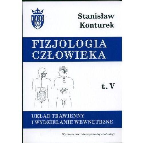 Książki medyczne, Fizjologia człowieka Tom 5 Układ trawienny i wydzielanie wewnętrzne - Stanisław Konturek