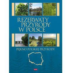 Rezerwaty przyrody w Polsce - Praca zbiorowa (opr. twarda)
