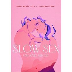 Slow sex. Uwolnij miłość. wyd. II - Rydlewska Hanna,Niedźwiecka Marta - książka (opr. broszurowa)