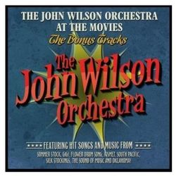 John Orchestra Wilson - THE JOHN WILSON ORCHESTRA AT THE MOVIES - THE BONUS TRACKS