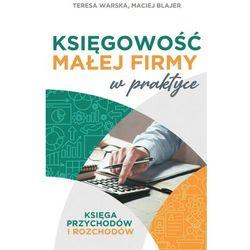 Księgowość małej firmy w praktyce. księga przychodów i rozchodów (opr. miękka)