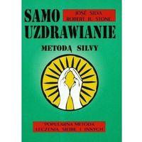 Paranauki i zjawiska paranormalne, Samouzdrawianie Metodą Silvy (opr. miękka)