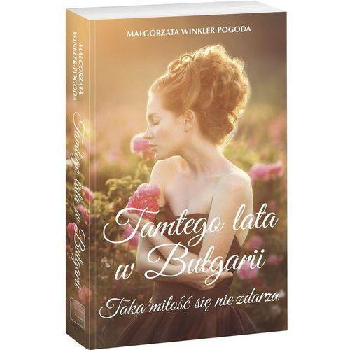 Literatura kobieca, obyczajowa, romanse, Tamtego lata w Bułgarii (opr. miękka)