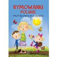 Książki dla dzieci, Rymowanki polskie. Przysłowia dla dzieci (opr. twarda)