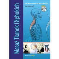 Książki medyczne, Masaż tkanek głębokich z kursem DVD