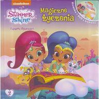 Książki dla dzieci, MAGICZNE ŻYCZENIA SHIMMER AND SHINE + DVD