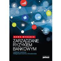 Biblioteka biznesu, Zarządzanie ryzykiem bankowym - Opracowanie zbiorowe (opr. broszurowa)
