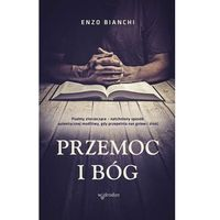 Książki religijne, Przemoc i Bóg - Bianchi Enzo (opr. miękka)