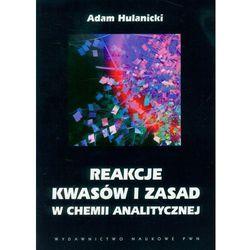 Reakcje kwasów i zasad w chemii analitycznej (opr. miękka)