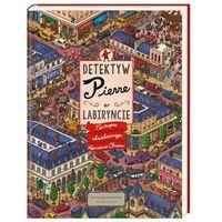 Książki dla dzieci, Detektyw Pierre w labiryncie. Na tropie skradzionego Kamienia Chaosu (opr. twarda)
