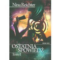 Literatura młodzieżowa, Ostatnia spowiedź Tom 1 - Nina Reichter (opr. miękka)