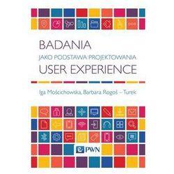 Badania jako Podstawa Projektowania User Experience (opr. miękka)