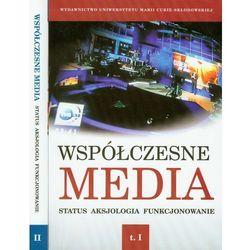 Współczesne media. Status-Aksjologia-Funkcjonowanie. Tom 2 (opr. miękka)