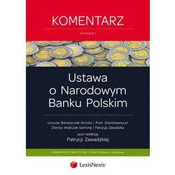 Ustawa o Narodowym Banku Polskim Komentarz - wyślemy dzisiaj, tylko u nas taki wybór !!! (opr. miękka)