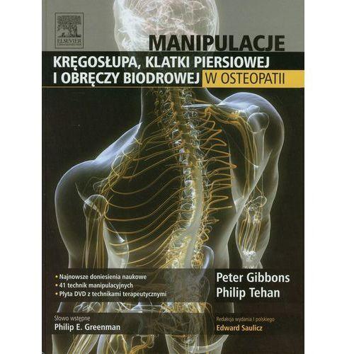Leksykony techniczne, Manipulacje kręgosłupa klatki pierśiowej i obręczy biodrowej w osteopatii (opr. twarda)
