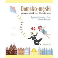 E-booki, Damsko-męski przewodnik po Wrocławiu - Maciej Molczyk, Jagienka Świetlik-Prus