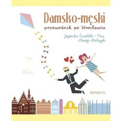Damsko-męski przewodnik po Wrocławiu - Maciej Molczyk, Jagienka Świetlik-Prus