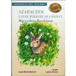 Szaraczek i inne wiersze dla dzieci - Mieczysława Buczkówna