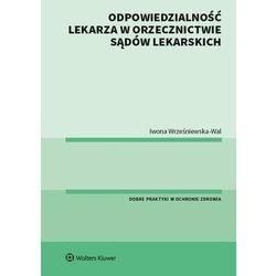 Odpowiedzialność lekarza w orzecznictwie sądów lekarskich - iwona wrześniewska-wal