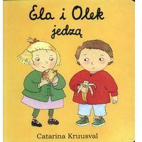 Książki dla dzieci, Ela i Olek jedzą - Catarina Kruusval (opr. twarda)