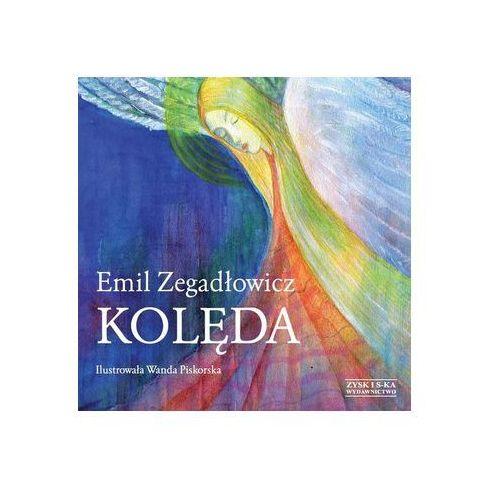 Pozostałe książki, Kolęda Zegadłowicz Emil (opr. twarda)